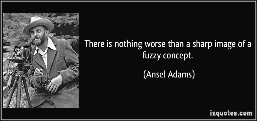Photography Quote Ansel Adams Fuzzy Concept