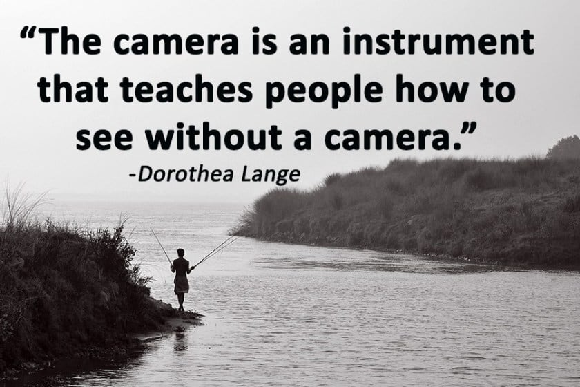 Photography Quote Dorothea Lange