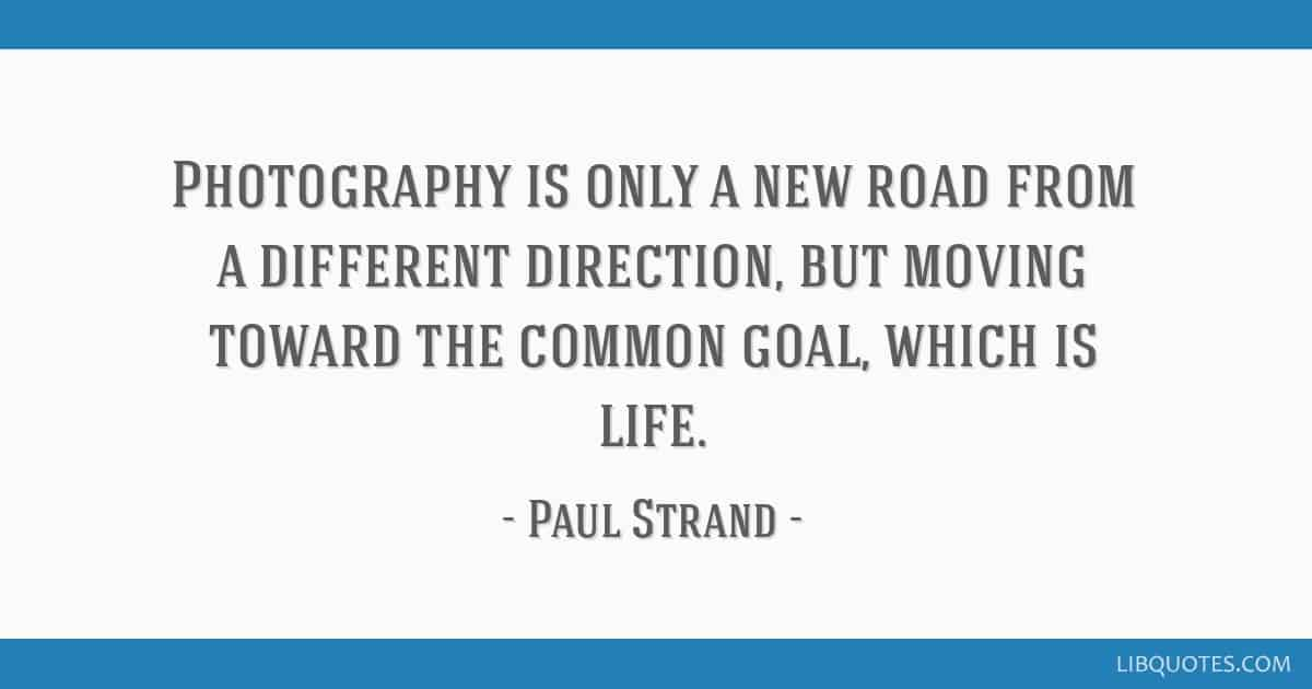 Photography Quote Paul Strand 2