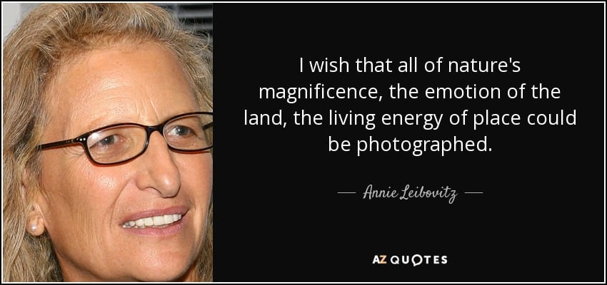 photography quote annie-leibovitz natures magnificence